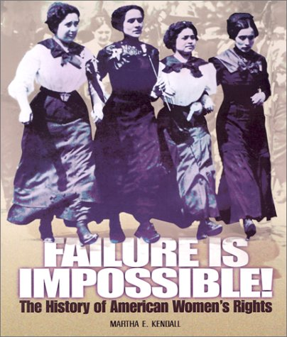 Failure is Impossible!: The History of American Women's Rights (People's History): ...