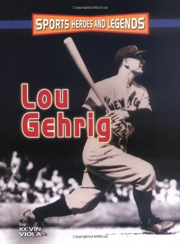 9780822517948: Lou Gehrig (Sports Heroes and Legends)