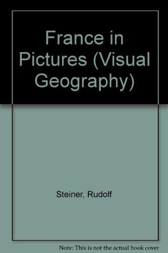France-- In Pictures (Visual Geography (Twenty-First Century)): Steiner, Rudolf, Geography ...