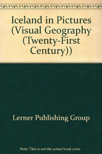 Iceland in Pictures (Visual Geography (Twenty-First Century)): Lerner Publishing Group,