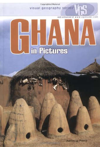 Ghana in Pictures (Visual Geography. Second Series): Yvette Lapierre