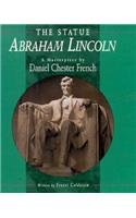 The Statue Abraham Lincoln: A Masterpiece by Daniel Chester French (Art Beyond Borders) (0822520672) by Goldstein, Ernest