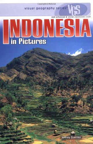 Indonesia in Pictures (Visual Geography (Twenty-First Century)): Zuehlke, Jeffrey
