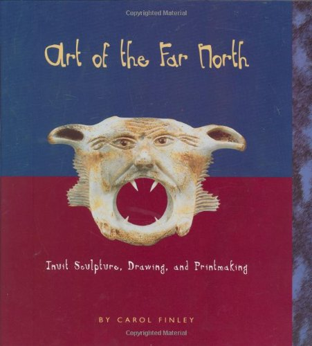 9780822520757: Art of the Far North: Inuit Sculpture, Drawing, and Printmaking (Art Around the World)