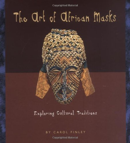9780822520788: The Art of African Masks: Exploring Cultural Traditions (Art Around the World)