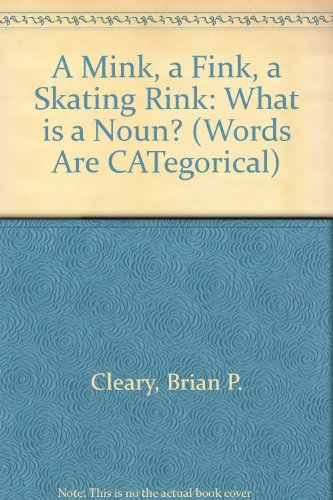 9780822521099: A Mink, a Fink, a Skating Rink: What is a Noun?