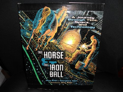 9780822521587: The Horse & the Iron Ball: A Journey Through Time, Space, and Technology