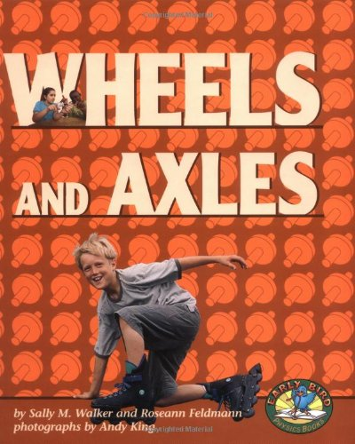 9780822522195: Wheels and Axles (Early Bird Physics Books)