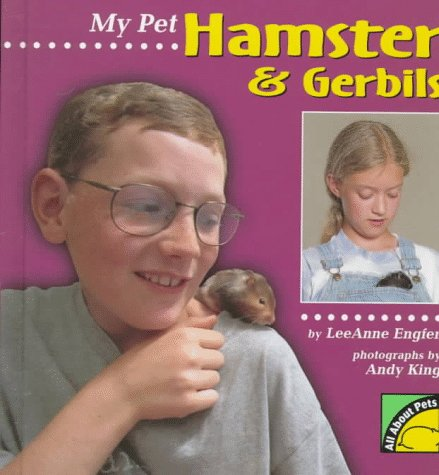 My Pet Hamster and Gerbils (All about Pets): Engfer, Leeanne