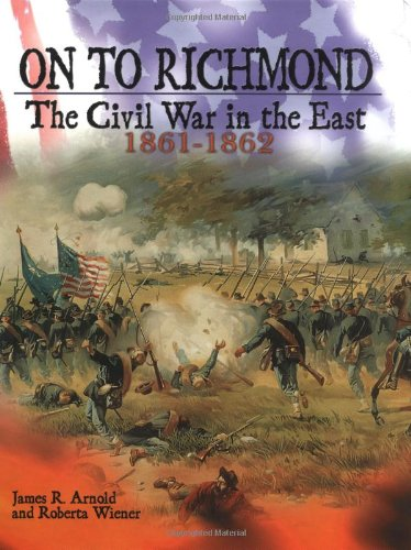 9780822523130: On to Richmond: The Civil War in the East, 1861-1862