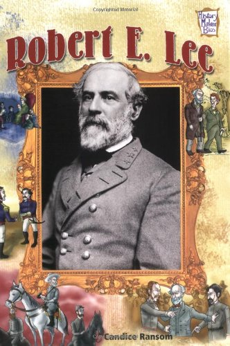 Robert E. Lee (History Maker Bios (Lerner)): Ransom, Candice F.