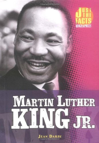 Martin Luther King Jr. (Just the Facts Biographies): Darby, Jean