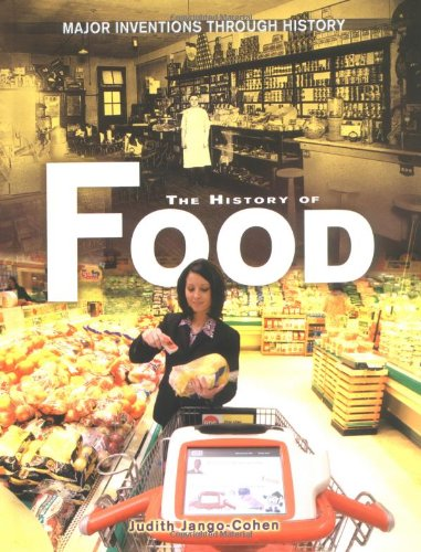 9780822524847: The History of Food (Major Inventions Through History)