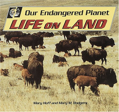 Our Endangered Planet: Life on Land: Hoff, Mary King, Rodgers, Mary M.