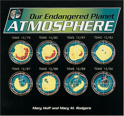 Our Endangered Planet: Atmosphere: Hoff, Mary King, Rodgers, Mary M.