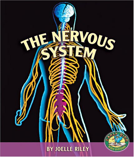 9780822525219: The Nervous System (Early Bird Body Systems)