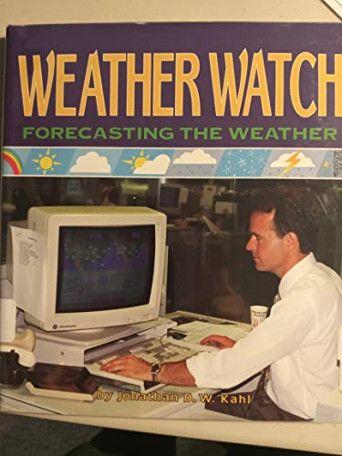 Weather Watch: Forecasting the Weather (How's the Weather? (Lerner)): Kahl, Jonathan D. W.