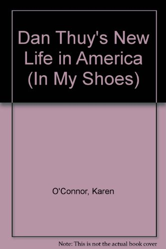 9780822525554: Dan Thuy's New Life in America (IN MY SHOES)