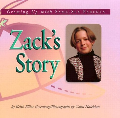 Zack's Story: Growing Up with Same-Sex Parents (Meeting the Challenge): Greenberg, Keith ...