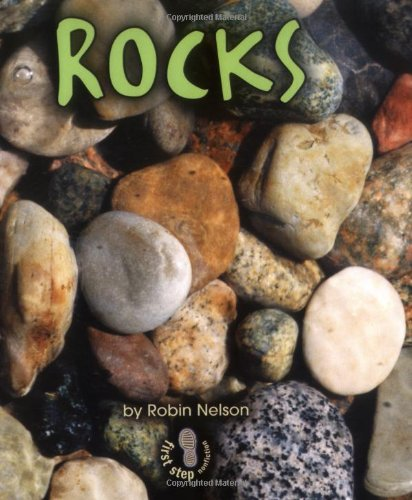 Rocks (First Step Nonfiction): Nelson, Robin