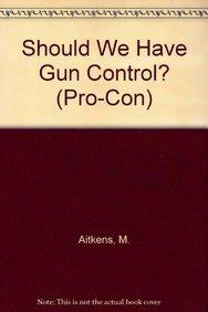 9780822526018: Should We Have Gun Control? (Pro/Con)