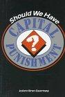 9780822526025: Should We Have Capital Punishment? (Pro/Con)