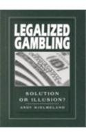Legalized Gambling : Solution or Illusion? (Pro/Con Ser.): Hjelmeland, Andy