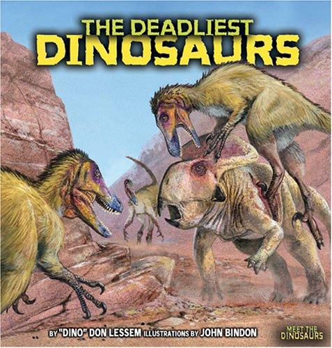 9780822526193: The Deadliest Dinosaurs (Meet the Dinosaurs)