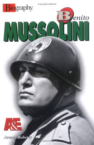 Benito Mussolini (Biography (Lerner Hardcover)): Roberts, Jeremy
