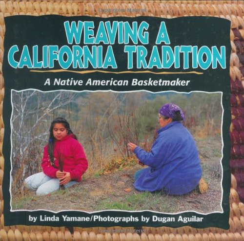 Weaving a California Tradition: A Native American: Yamane, Linda