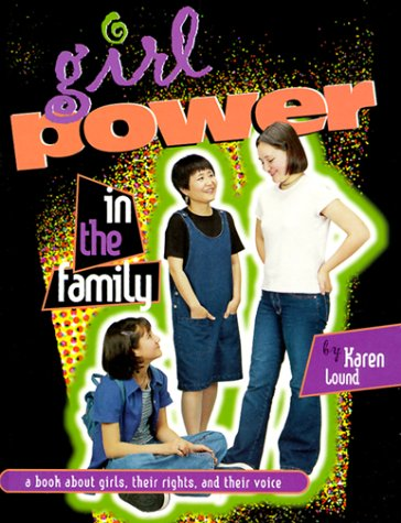 9780822526926: Girl Power in the Family: A Book About Girls, Their Rights, and Their Voice (Girl Power Series)
