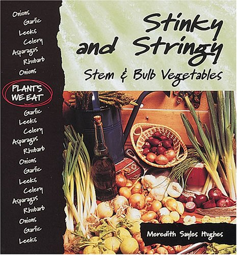 9780822528333: Stinky and Stringy : Stem & Bulb Vegetables (Plants We Eat)