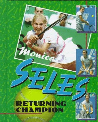 9780822528999: Monica Seles: Returning Champion (Sports Achievers)