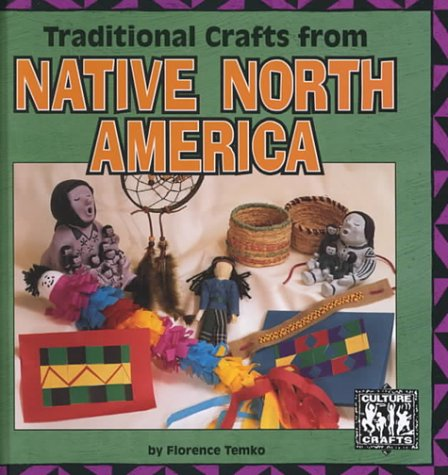 Traditional Crafts from Native North America (Culture: Florence Temko