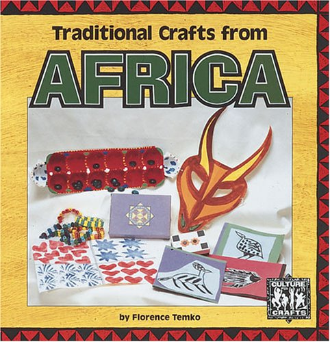Traditional Crafts from Africa (Culture Crafts): Florence Temko