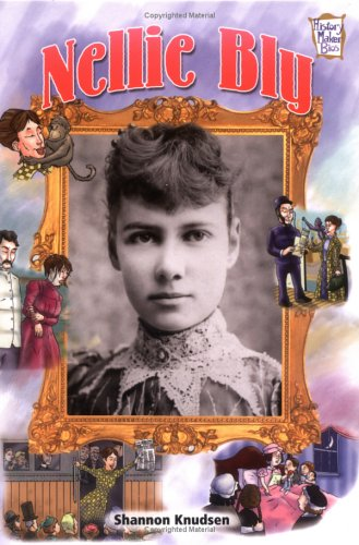 Nellie Bly (History Maker Bios (Lerner)): Knudsen, Shannon