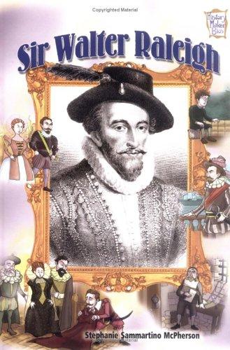 Sir Walter Raleigh (History Maker Bios (Lerner)): McPherson, Stephanie Sammartino