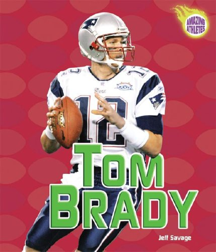 9780822529484: Tom Brady (Amazing Athletes)