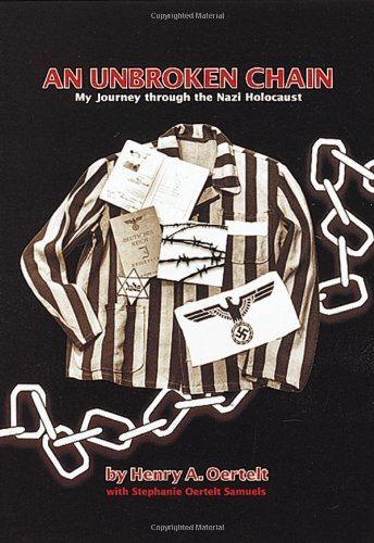 An unbroken Chain. My Journey through the Nazi Holocaust. (SIGNED copy).