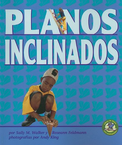 9780822529712: Planos Inclinados = Inclined Planes and Wedges (Libros De Fisica Para Madrugadores / Early Bird Physics)
