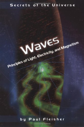 9780822529873: Waves: Principles of Light, Electricity, and Magnetism (Secrets of the Universe)