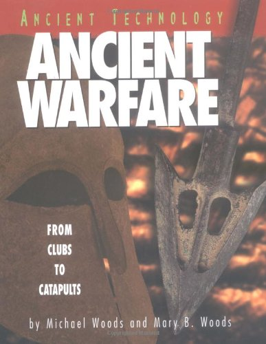 9780822529996: Ancient Warfare: From Clubs to Catapults (Ancient Technology)