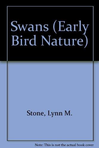 Swans (Early Bird Nature Books): Lynn M. Stone