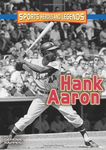 9780822530695: Hank Aaron (SPORTS HEROES AND LEGENDS)