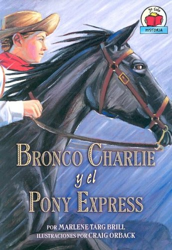 9780822530930: Bronco Charlie Y El Pony Express/bronco Charlie And The Pony Express
