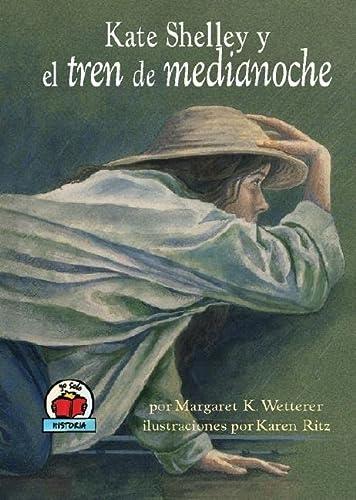 9780822530961: Kate Shelley y El Tren de Medianoche (Yo Solo Historia)