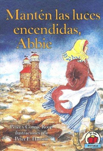 9780822530992: Manten las Luces Encendidas, Abbie = Keep the Lights Burning, Abbie (Yo Solo Biografias) (Spanish Edition)