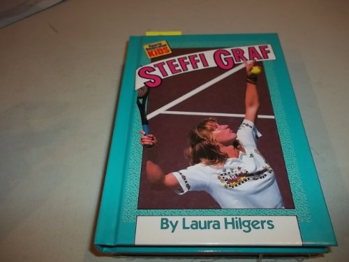 Steffi Graf (Sports Illustrated for Kids Books): Hilgers, Laura