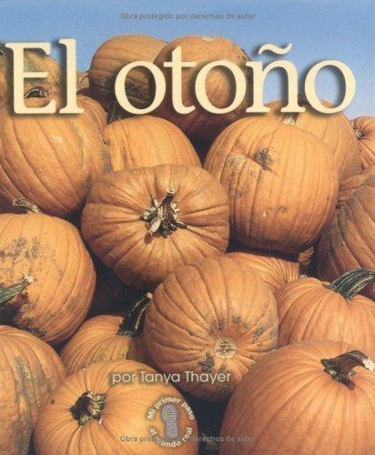 9780822531616: El Otono / Fall (Mi Primer Pasa Al Mundo Real / First Step Nonfiction) (Spanish Edition)