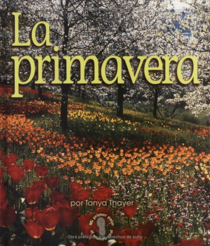 La Primavera / Spring (Mi Primer Pasa Al Mundo Real / First Step Nonfiction) (Spanish Edition): ...